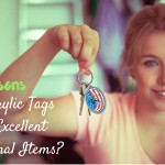 5 Reasons Why Acrylic Tags Make Excellent Promotional Items in Your Marketing Mix