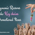 Five Dynamic Reasons That make Key chains Great Promotional Items