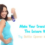 Bottle Opener Keychains- Make Your Brand Part Of The Leisure Hours