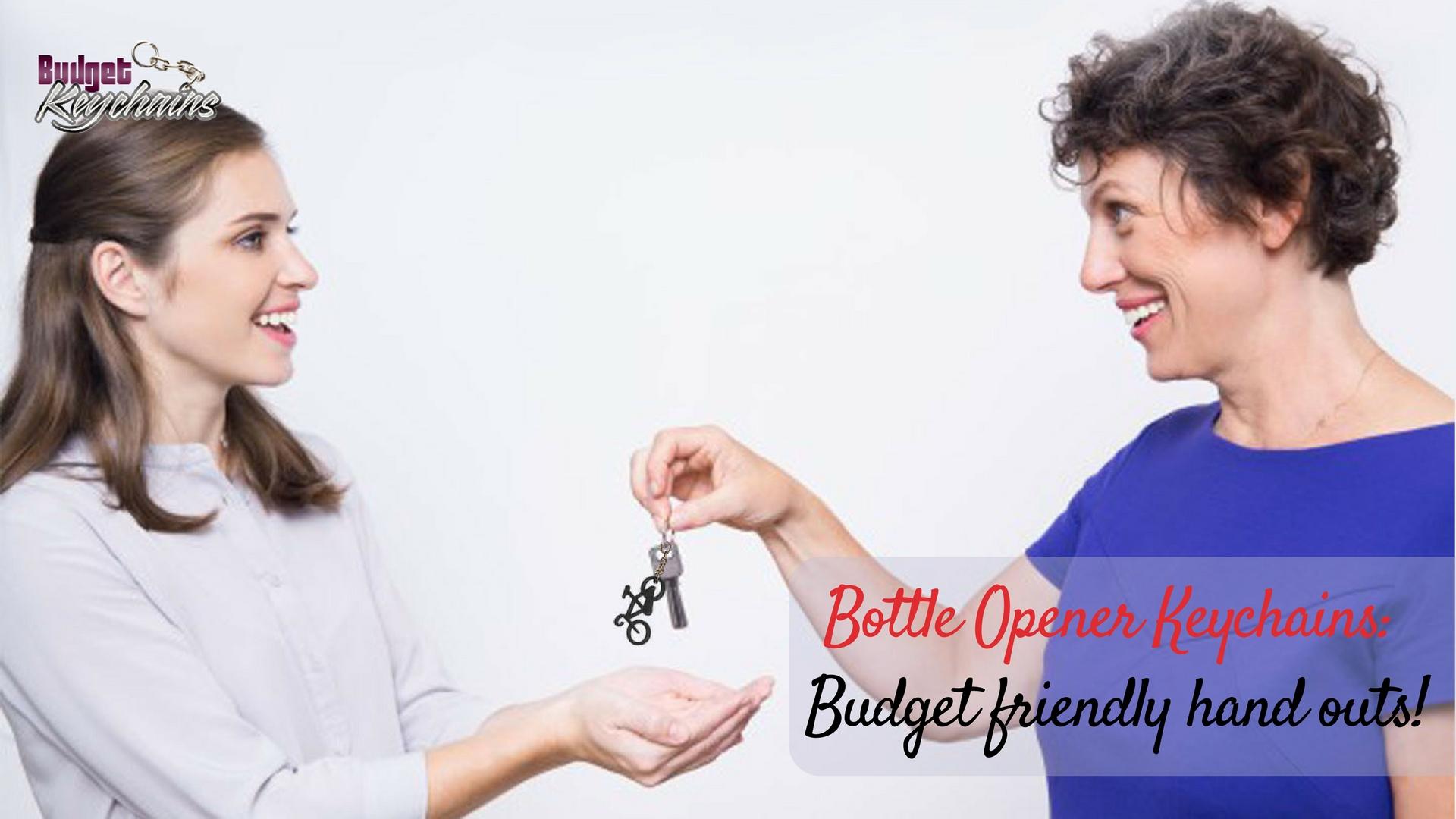 budgetFriendly-handouts-bottleOpener-keychains