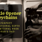 Bottle Opener Keychains Will Make Perfect Promotional Gifts On National Beer Lover's Day
