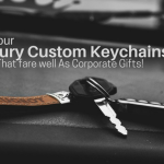 4 Luxury Custom Keychains That fare well As Corporate Gifts