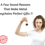A Few Sound Reasons That Make Metal Keychains Perfect Gifts- Must Read
