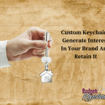 Custom Keychains Generate Interest In Your Brand And Retain It