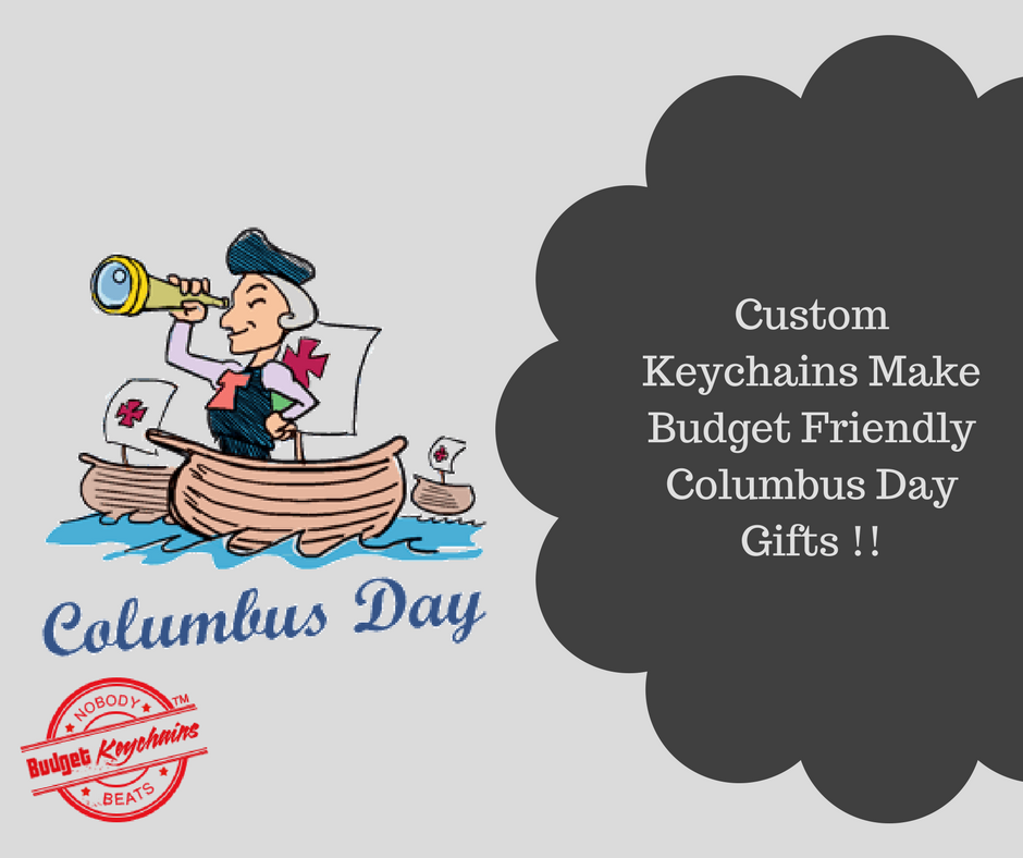 Custom Keychains Make Budget Friendly Columbus Day Gifts (1)