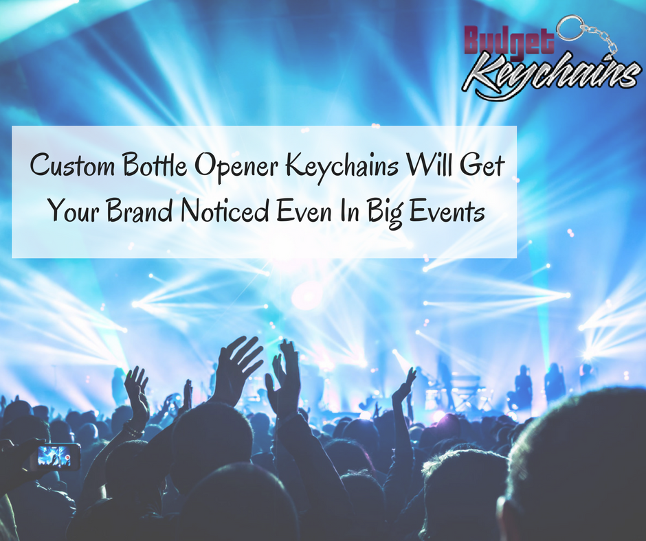 Custom Bottle Opener Keychains Will Get Your Brand Noticed Even In Big Events