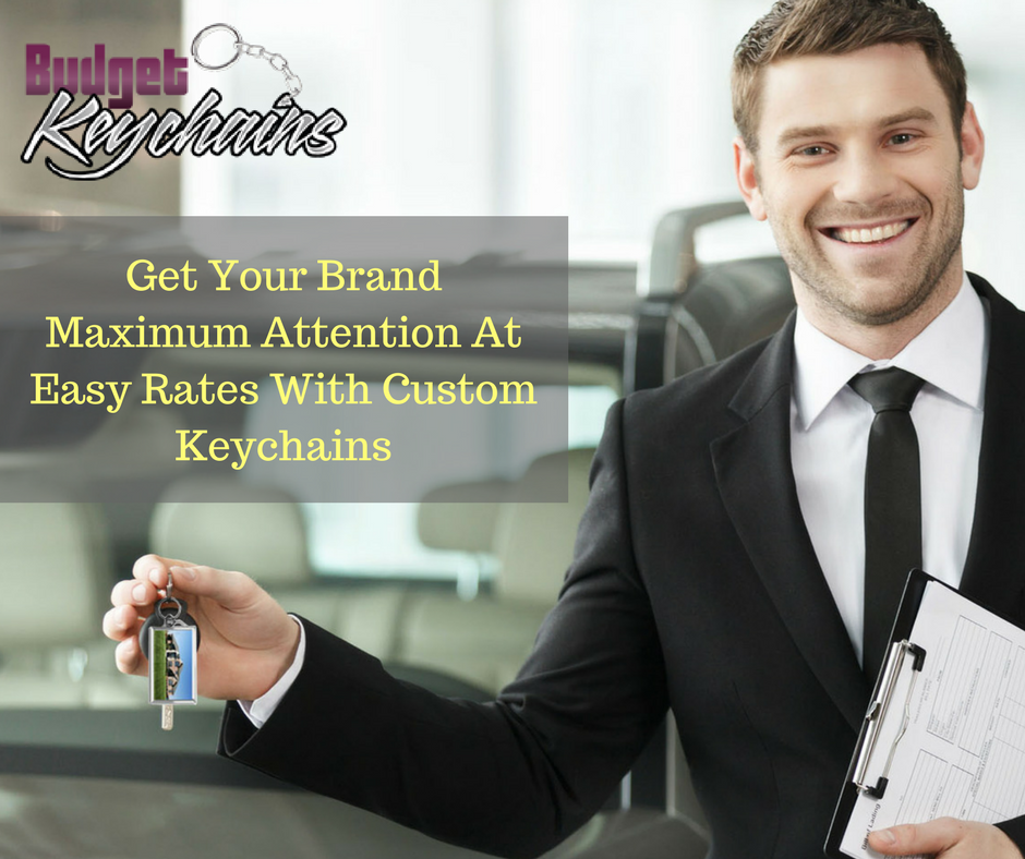Get Your Brand Maximum Attention At Easy Rates With Custom Keychains