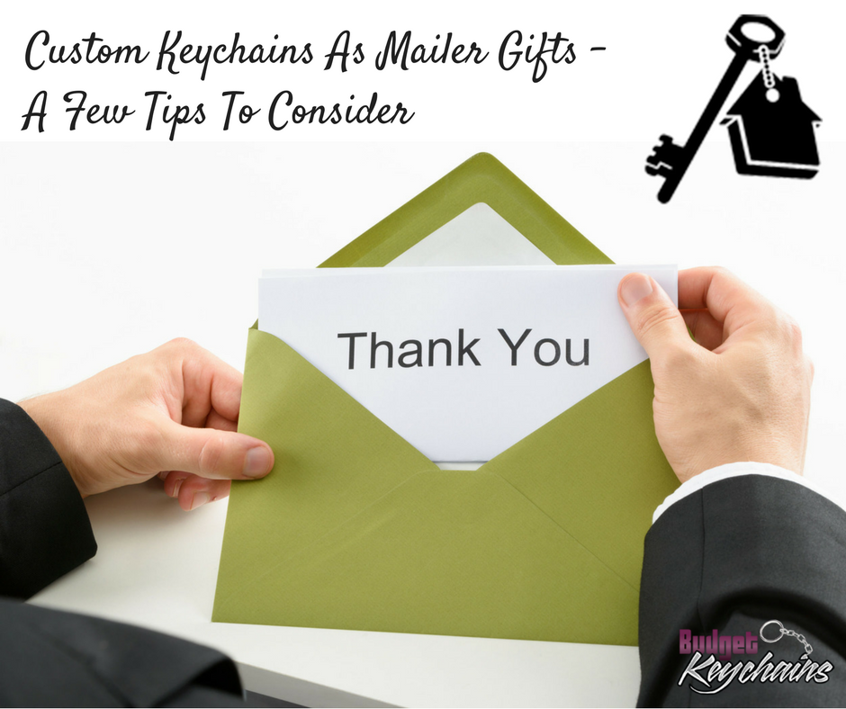 Custom Keychains As Mailer Gifts – A Few Tips To Consider