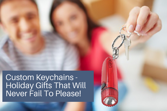 Custom Keychains -Holiday Gifts That Will Never Fail To Please!