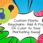 Custom Plastic Keychains- Add A Pop Of Color to Your Marketing Swag