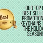 Our Top 6  Best Selling Promotional Keychains For The Holiday Season