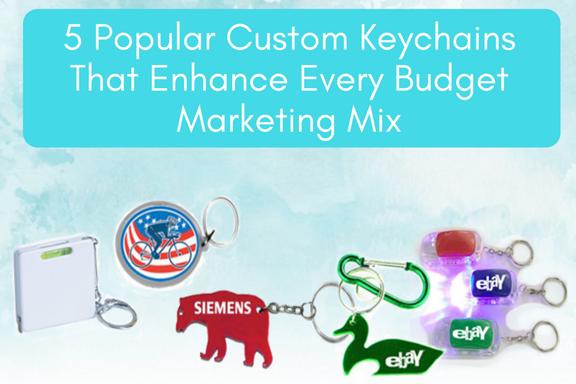 5 Popular Custom Keychains That Enhance Every Budget Marketing Mix