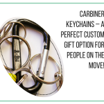 Carbiner Keychains – A Perfect Custom Gift Option For People On The Move