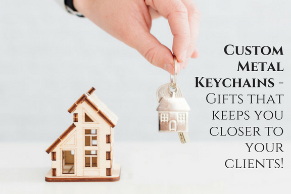 Custom Metal Keychains - Gifts that keeps you closer to your clients!