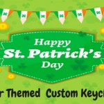 St.Patrick's Day Color Themed Custom Keychains- Show The Irish Pride