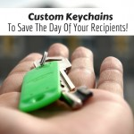 Custom Keychains Can Save The Day Of Your Recipients- Make It Your Marketing Tool