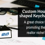 Custom House shaped Keychains – The Best Referral Gifts For Realtor Agents