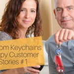 Custom Keychains Happy Customer Stories # 1
