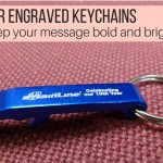 Laser Engraved Keychains – Make Your Brand Stay Fresh In The Minds Of Your Recipients