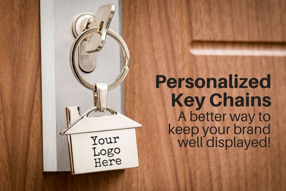 Personalized Key Chains- Keep Your Message On Top Of The Minds Of Your Recipients