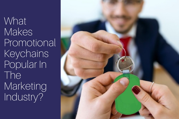 What Makes Promotional Keychains Popular In The Marketing Industry_
