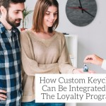 How Custom Keychains Can Be Integrated Into The Loyalty Programs – Must Read