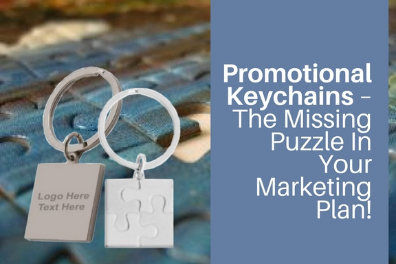 Promotional Keychains – The Missing Puzzle In Your Marketing Plan