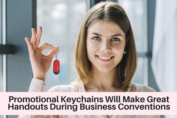 Promotional Keychains Will Make Great Handouts During Business Conventions