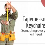 Tapemeasure Keychains- The Best Gifts For Furniture Fairs and Tradeshows