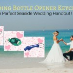 Wedding Bottle Opener Keychains- A Perfect Handout For Every Seaside Wedding