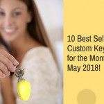 10 Best Selling Custom Keychains for the Month of May 2018