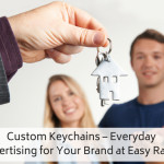 Custom Keychains – Everyday Advertising for Your Brand at Easy Rates