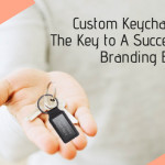 Custom Keychains – The Key to A Successful Branding Event