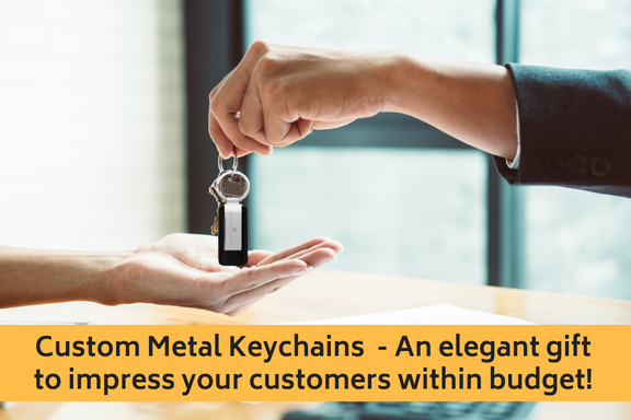 Custom Metal Keychains - An elegant gift to impress your customers within budget!