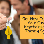 Get Most Out of Your Custom Keychains with These 4 Smart Tips
