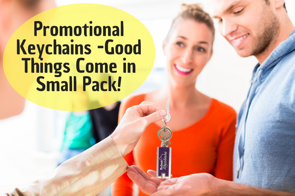 Promotional Keychains -Good Things Come in Small Pack!