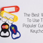 Popular Types of Custom Printed Key Chains And The Best Ways Of Using Them In Branding