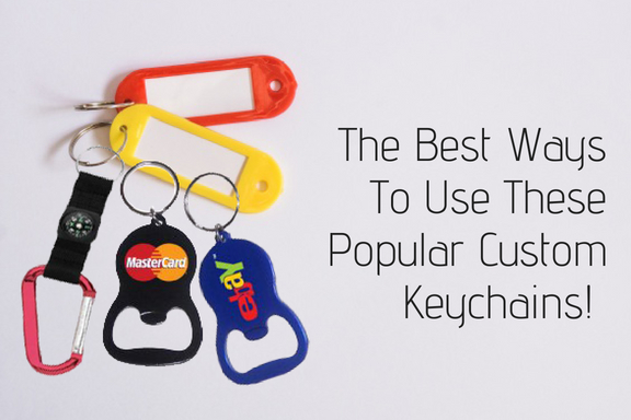 The Best Ways To Use These Popular Custom Keychains!