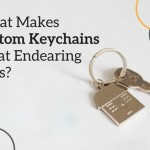 4 Major Benefits of Custom KeychainsThat Makes Them Endearing Gifts