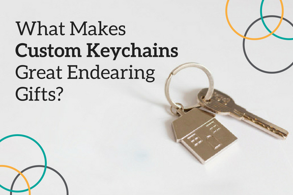 Why Custom KeychainsThat Makes Them Endearing Gifts