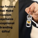 3 Top factors That Make Custom Keychains Exceptional Branding Gifts