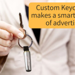 Custom Keychains – Gifts That Will Ensure Brand Impressions Hand Over Fist!