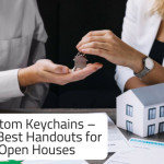Custom Keychains – The Best Handouts for Open Houses