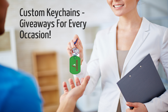 Custom Keychains - Giveaway For Every Occasion!