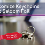 Customize Keychains To Promotional Weapons That Seldom Fail!