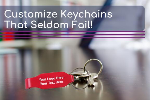 Customize Keychains That Seldom Fail!