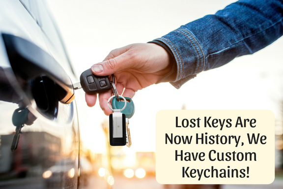 Lost Keys Are Now History, We Have Custom Keychains!