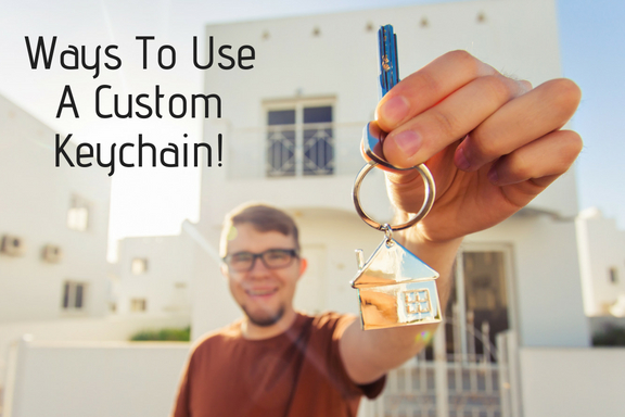 Ways To Use A Custom Keychain!