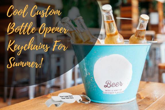 Cool Custom Bottle Opener Keychains For Summer!