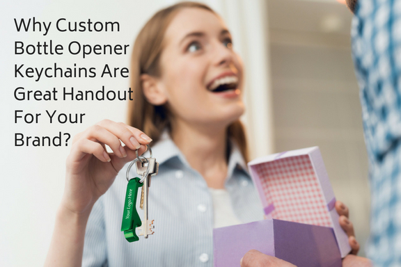 Why Custom Bottle Opener Keychains Make A Great Handout For Your Brand